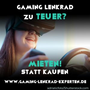 Gaming Lenkrad zu teuer? Mieten statt kaufen!